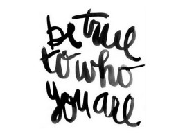 be-true-to-yourself