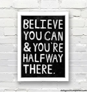 believe-you-can-youre-halfway-there1